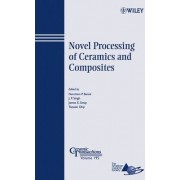 Novel Processing of Ceramics and Composites by Narottam P. Bansal