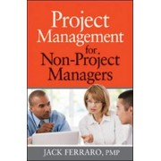 Project Management for Non-Project Managers by Jack Ferraro