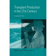 Transplant Production in the 21st Century: Proceedings of the International Symposium on Transplant Production in Closed System for Solving the Global Issues on Environmental Conservation, Food, Resources and Energy. by Chieri Kubota