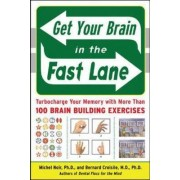 Get Your Brain in the Fast Lane by Michel Noir