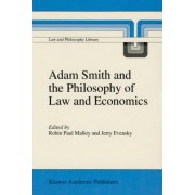 Adam Smith and the Philosophy of Law and Economics by Professor Robin Paul Malloy