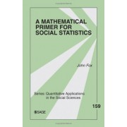 Mathematical Primer For Social Statistics