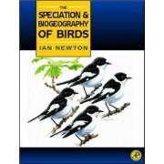 Speciation and Biogeography of Birds by Ian Newton