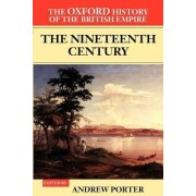 The Oxford History of the British Empire: The Nineteenth Century Volume 3 by Andrew Porter