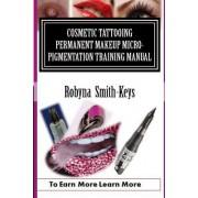 Cosmetic Tattoo Permanent Makeup Micro-Pigmentation Training Manual.