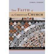 Faith of the Christian Church by Tyron L. Inbody