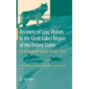 Recovery of Gray Wolves in the Great Lakes Region of the United States by Adrian P. Wydeven