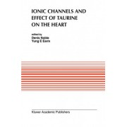 Ionic Channels and Effect of Taurine on the Heart by Denis Noble