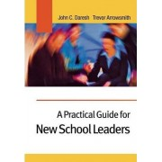 A Practical Guide for New School Leaders by John C. Daresh