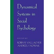 Dynamical Systems in Social Psychology by Robin R. Vallacher
