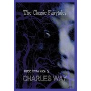 The Classic Fairytales by Charles Way
