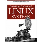 Building Embedded Linux Systems by Karim Yaghmour