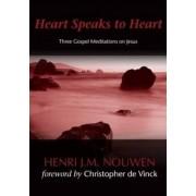 Heart Speaks to Hearts by Henri J. M. Nouwen