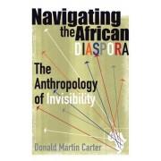 Navigating the African Diaspora by Donald Martin Carter