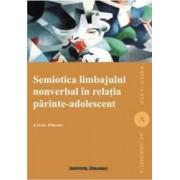 Semiotica limbajului nonverbal in relatia parinte-adolescent - Livia Durac