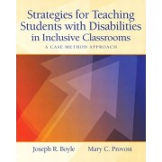 Strategies for Teaching Students with Disabilities in Inclusive Classrooms by Joseph R. Boyle