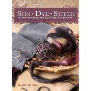 Spin Dye Stitch by Jennifer Claydon