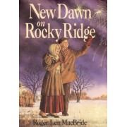 A New Dawn on Rocky Ridge by Roger MacBride