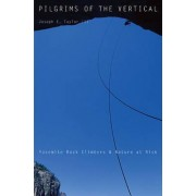Pilgrims of the Vertical by Joseph E. Taylor