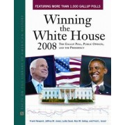 Winning the White House 2008 by Frank Newport