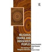 Religious Change and Indigenous Peoples by Adam Possamai
