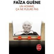 Un Homme, Ca Ne Pleure Pas by Faiza Guene