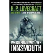 Weird Shadows Over Innsmouth by H. P. Lovecraft
