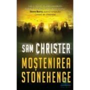 Mostenirea Stonehenge - Sam Christer