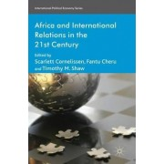 Africa and International Relations in the 21st Century 2012 by Scarlett Cornelissen