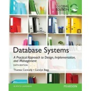 Database Systems: A Practical Approach to Design, Implementation, and Management: Global Edition by Thomas Connolly