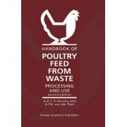 Handbook of Poultry Feed from Waste by A. R. y. El Boushy