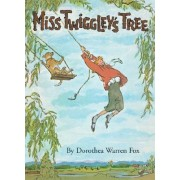Miss Twiggley's Tree by Dorothea Warren Fox