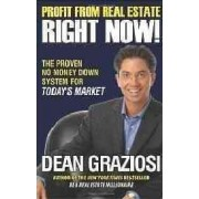 Profit from Real Estate Right Now by Dean Graziosi