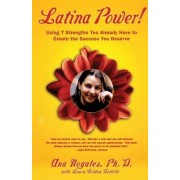 Latina Power! by Dr Ana Nogales Ph.D.