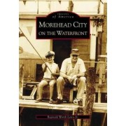 Morehead City on the Waterfront by Reggie Lewis