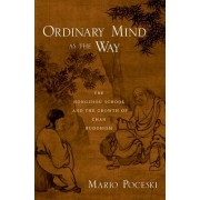 Ordinary Mind as the Way by Associate Professor of Buddhist Studies and Chinese Religions Mario Poceski