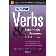 English Verbs and Essentials of Grammar for ESL Learners by Ed Swick