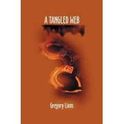 A Tangled Web by Gregory Lions
