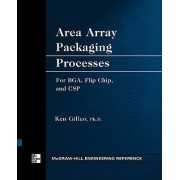 Area Array Packaging Processes by Ken Gilleo