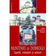 Mitropolia Munteniei si Dobrogei - Eparhii, manastiri si schituri.