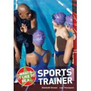 What's it Like to be a Sports Trainer? by Elizabeth Dowen