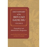 Dictionary of the Ben Cao Gang Mu, Volume 2: Geographical and Administrative Designations