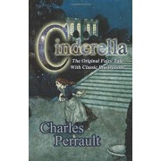 Cinderella (the Original Fairy Tale with Classic Illustrations) by Charles Perrault