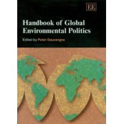 Handbook of Global Environmental Politics by Peter Dauvergne