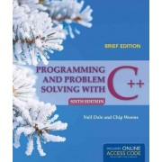 Programming and Problem Solving with C++: Brief by Nell Dale