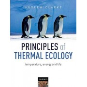 Principles of Thermal Ecology: Temperature, Energy, and Life by Andrew Clarke