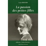 La Passion Des Petites Filles - Histoire De L'enfance Féminine De La Terreur À Lolita