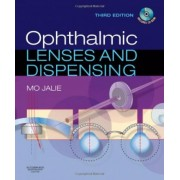 Ophthalmic Lenses and Dispensing by Mo Jalie