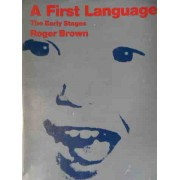 A First Language The Early Stages - Roger Brown