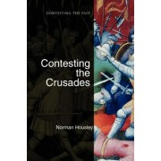 Contesting the Crusades by Norman Housley